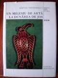 Un mileniu de arta la Dunarea de Jos : (400-1400) / Razvan Theodorescu