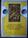 Constituirea statelor feudale romanesti / red. coord.: Nicolae Stoicescu