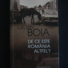 LUCIAN BOIA - DE CE ESTE ROMANIA ALTFEL? - Carte Istorie, Humanitas