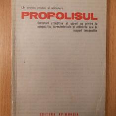 UN PRETIOS PRODUS AL APICULTURII, PROPOLISUL- APIMONDIA - Carte tratamente naturiste