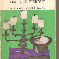 (C6384) MARCEL PROUST - IN CAUTAREA TIMPULUI PIERDUT. IN PARTEA DINSPRE SWANN