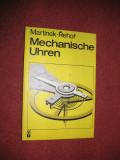 Ceasuri mecanice - Mechanische Uhren -Z.Martinez, J.Rehor (limba germana)