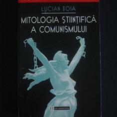 LUCIAN BOIA - MITOLOGIA STIINTIFICA A COMUNISMULUI - Carte Istorie, Humanitas