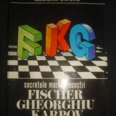 C. STEFANIU - SECRETELE MARILOR MAESTRI FISCHER GHEORGHIU KARPOV - Carte Hobby Sport