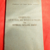 Carnet Membru Consiliu Central al Sindicatelor RPR 1956, numeroase timbre cotiz - Pasaport/Document