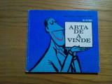 ARTA DE A VINDE - Gh. Feteanu - coperta si ilustratii: MATTY - 1972, 149 p., Alta editura