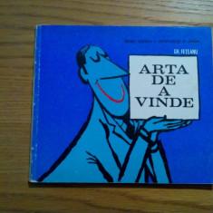 ARTA DE A VINDE - Gh. Feteanu - coperta si ilustratii: MATTY - 1972, 149 p. - Carte de vanzari