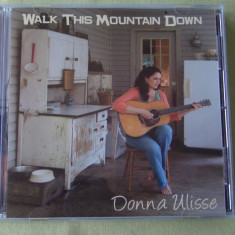 DONNA ULISSE - Walk This Mountain Down - C D Original ca NOU - Muzica Country