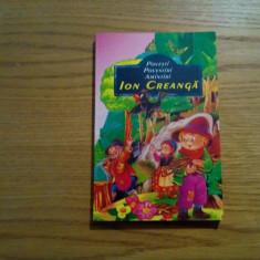 ION CREANGA - Povesti * Povestiri * Amintiri - Editie ingrijit: G. T. Kirileanu - Carte de povesti