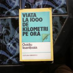 VIATA LA 1000 DE KILOMETRI PE ORA O. IOANITOAIA - Istorie