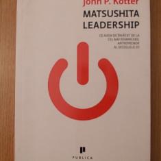 MATSUSHITA LEADERSHIP- JOHN KOTTER - Carte afaceri