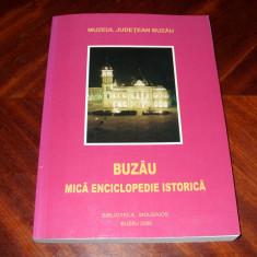 BUZAU. MICA ENCICLOPEDIE ISTORICA (stare noua, format mai mare, ilustratii)*