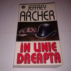 JEFFREY ARCHER - IN LINIE DREAPTA - Roman, Rao, Anul publicarii: 1997