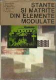 C. Dumitras - STANTE SI MATRITE DIN ELEMENTE MODULATE