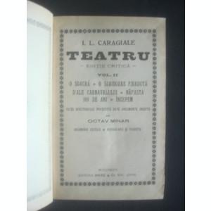 I. L. CARAGIALE - TEATRU  volumul 2,  editie critica  {1924}