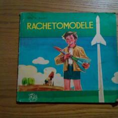 RACHETOMODELE - Ion N. Radu - 1972, 78 p. - Carte educativa