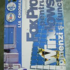 FOX PRO PENTRU WINDOWS COMENZI SI FUNCTII VOL 2 - LIA CHIOREAN - Carte sisteme operare