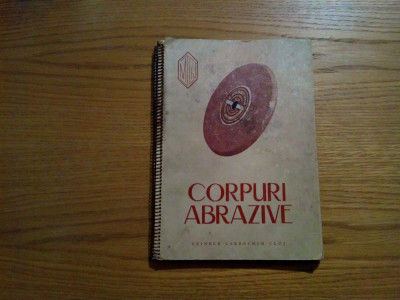 CORPURI ABRAZIVE - Uzina Carbochim Cluj - Catalog de prezentare foto