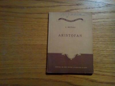 ARISTOFAN - V. Nicolau - 1955, 67 p. foto