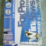 FOX PRO  PENTRU WINDOWS COMENZI SI FUNCTII VOL 1 -LIA CHIOREAN