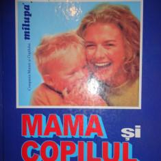 Mama si copilul - Emil si Herta Capraru - Carte Ghidul mamei