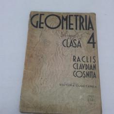 GEOMETRIA CLASA 4/ 1928/ RACLIŞ, CLAVDIAN, COŞNIŢĂ / CUGETAREA - Carte veche