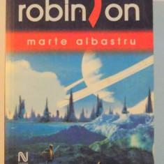 ROBINSON, MARTE ALBASTRU de KIM STANLEY, EDITIA A II A, REVIZUITA, 2006