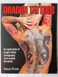 """DRAGON TATTOOS"", Doralba Picerno, 2012. Tatuaje. Absolut noua, Alta editura"