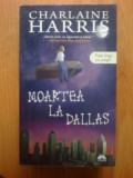 n7 Charlaine Harris - Moartea la Dallas