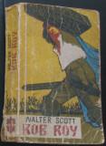 Volum - Carti - ( 985 ) - ROB  ROY - Walter Scott - ( A 2 )