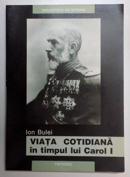 VIATA COTIDIANA IN TIMPUL LUI CAROL I , LUMEA ROMANEASCA 1900 - 1908 de ION BULEI , 2004 foto mare