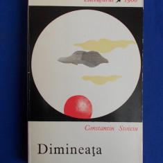 CONSTANTIN STOICIU - DIMINEATA ( POVESTIRI ) - 1966