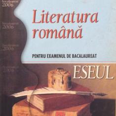 LITERATURA ROMANA PENTRU EXAMENUL DE BACALAUREAT - ESEUL - L. Paicu, M. Lazar - Teste Bacalaureat, Art