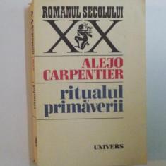 ROMANUL SECOLULUI XX, RITUALUL PRIMAVERII de ALEJO CARPENTIER, 1986 - Carte in alte limbi straine