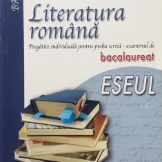 LITERATURA ROMANA PREGATIRE INDIVIDUALA PROBA SCRISA - ESEUL - L. Paicu, M. Lupu - Teste Bacalaureat