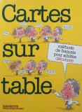 CARTES SUR TABLES METHODE DE FRANCAIS POUR ADULTES DEBUTANTS - Richterich, Suter