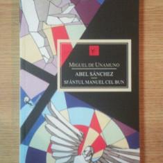ABEL SANCHEZ, SFANTUL MANUEL CEL BUN- MIGUEL DE UNAMUNO