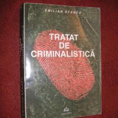 Tratat de criminalistica - Dr. Emilian Stancu - Carte Criminologie