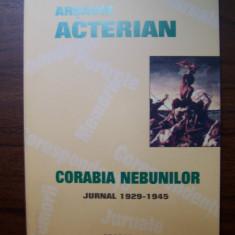 Corabia nebunilor. Jurnal 1929 - 1945 - Arsavir Acterian (2006)