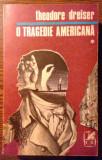 Theodore Dreiser - O tragedie americana - *, 1971