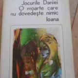 Jocurile Daniei O Moarte Care Nu Dovedeste Nimic Ioana - Anton Holban, 527244 - Roman, Anul publicarii: 1982