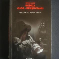 RODICA OJOG BRASOVEANU - OMUL DE LA CAPATUL FIRULUI - Carte politiste