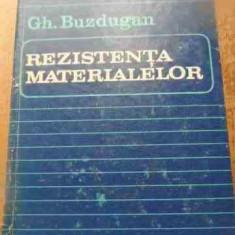 Rezistenta Materialelor - Gh. Buzdugan, 527461 - Carti Constructii