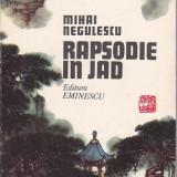 MIHAI NEGULESCU - RAPSODIE IN JAD ( CU DEDICATIE SI AUTOGRAF ) - Carte de calatorie