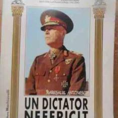 Maresalul Antonescu Un Dictator Nefericit - Generalul Ion Gheorghe, 527359 - Istorie