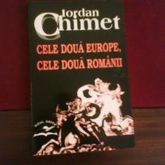 Iordan Chimet Cele doua Europe, cele doua Romanii. Eseuri (1990-2004), princeps - Carte Filosofie
