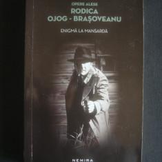 RODICA OJOG BRASOVEANU - ENIGMA LA MANSARDA - Carte politiste