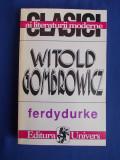 WITOLD GOMBROWICZ - FERDYDURKE - BUCURESTI - 1996 *