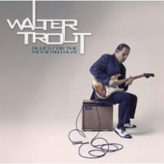 WALTER TROUT Blues For The Modern Daze (CD) - Muzica Blues