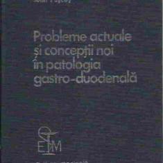 Probleme actuale si conceptii noi in patologia gastro-duodenala, Alta editura